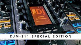 DJM-S11 SPECIAL EDITION - In Depth Demonstration