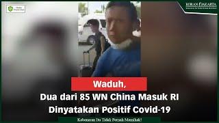 Waduh! 2 Dari 85 WN China Masuk RI Dinyatakan Positif Covid-19