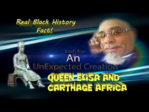 Real Black History Fact: Queen Elisa & Carthage Africa