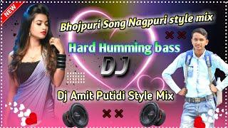 Bhojpuri Song Nagpuri style mix dj   Humming bass Dj    Amit dj putidi