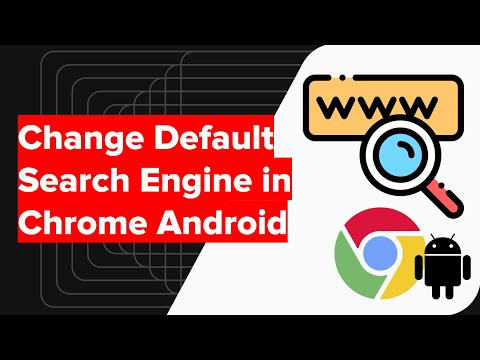 How to Change Search Engine in Chrome Android?