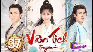 Phim Hay 2019   Vân Tịch Truyện - Tập 37   C-MORE CHANNEL