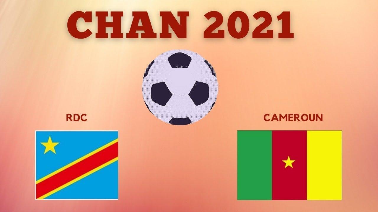 CHAN 2021 MATCH RDC VS CAMEROUN