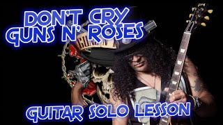 How To Play 'Don't Cry' By Guns N' Roses Guitar Solo Lesson W/tabs