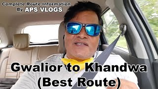 Gwalior To Khandwa Road Trip || Best route For Gwalior to Khandwa road trip