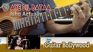 "#Learn2Play ★★★ ""Aye Dil Bataa"" (Ishq Actually) chords - Guitar Bollywood Lesson"