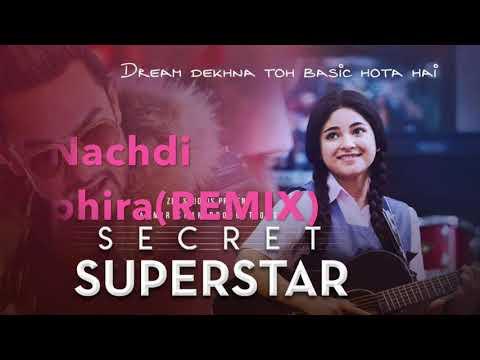 Nachdi Phira - REMIX Secret Superstar | Aamir Khan | Zaira Wasim | Amit Trivedi | Kausar