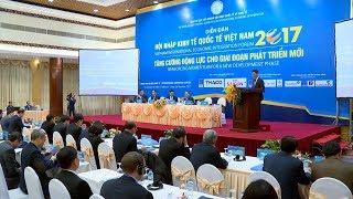 Thủ tướng dự Diễn đàn Hội nhập kinh tế quốc tế Việt Nam 2017