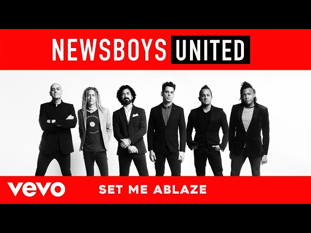 Newsboys - Set Me Ablaze (Audio)