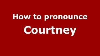 How to pronounce Courtney (French/France) - PronounceNames.com