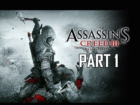 ASSASSIN'S CREED 3 REMASTERED Walkthrough Part 1 - HAYTHAM KENWAY (AC3 100% Sync Let's Play )