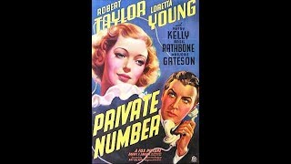 *Private Number* - Loretta Young, Robert Taylor (1936)
