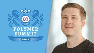 End to End with Polymer (The Polymer Summit 2015)