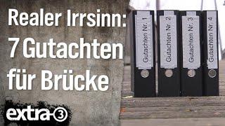 Realer Irrsinn: Sieben Gutachten für Brücke in Peine | extra 3 | NDR