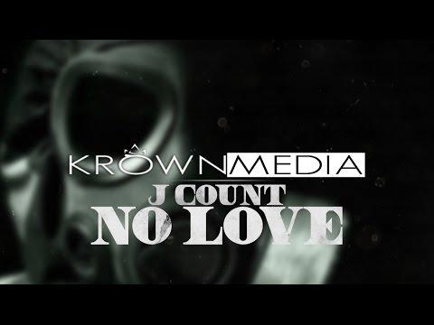 J Count - No Love (Audio) @Jaycountz5 | KrownMedia