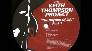 The Keith Thompson Project - The Rhythm of Life (Part 1) (Johnick Main Mix)