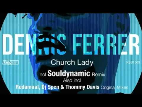 Dennis Ferrer - Church Lady (Souldynamic Remix)