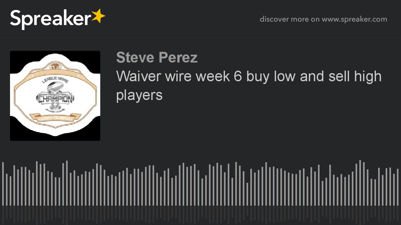 Waiver wire week 6 buy low and sell high players - YouTube