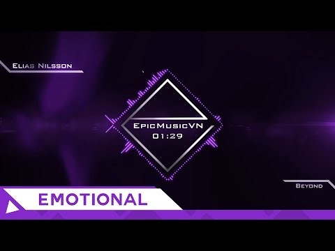Epic Emotional | Elias Nilsson - Beyond - Epic Music VN