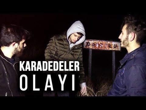 KARADEDELER OLAYI - KÖYDE BİR GECE !!!