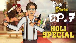 Shukla Diaries || Episode 7 || Holi Special || Shudh Desi Endings