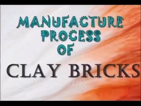 Manufacturing Process of Clay Bricks