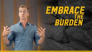 Embrace the Burden • Jason Houck • Mission Community Church • Work Your Wall Series • Week 1
