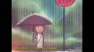 ALika - Aku Pergi (cover)
