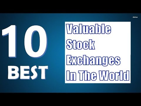 Top 10 most valuable stock exchanges in the world