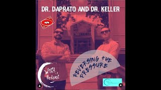 Reversing the Pressure (Mini-Series) from What The Cup!? A Podcast (Ep. 1)- Dr. DaPrato & Dr. Keller