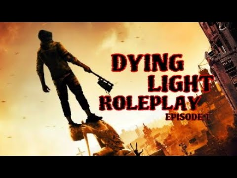 The Plague (Dying Light Roleplay Episode 1) The Outbreak |