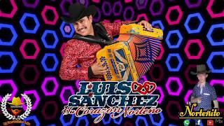CD Mix 2018 - Luis Sanchez y su Corazón Norteño ❤🍻 |2018|