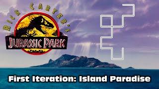 Rick Carter's Jurassic Park - First Iteration: Island Paradise