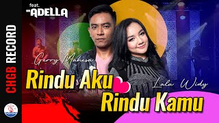 Gerry Mahesa ft. Lala Widy - Rindu Aku Rindu Kamu - ADELLA | (Official Music Video)