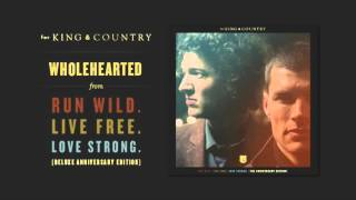 for KING & COUNTRY - Wholehearted ( Audio)