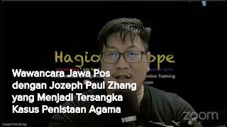 Wawancara Eksklusif Jawa Pos dengan Jozeph Paul Zhang yang Menjadi Tersangka Kasus Penistaan Agama