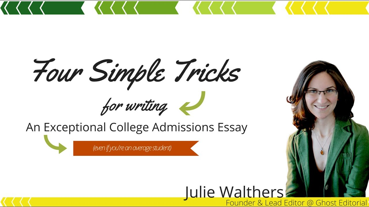 four simple tricks for writing an exceptional college admissions four simple tricks for writing an exceptional college admissions essay even if you re an average