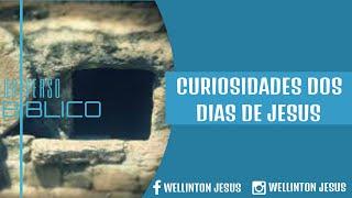 CURIOSIDADES DA SOCIEDADE DOS DIAS DE JESUS.