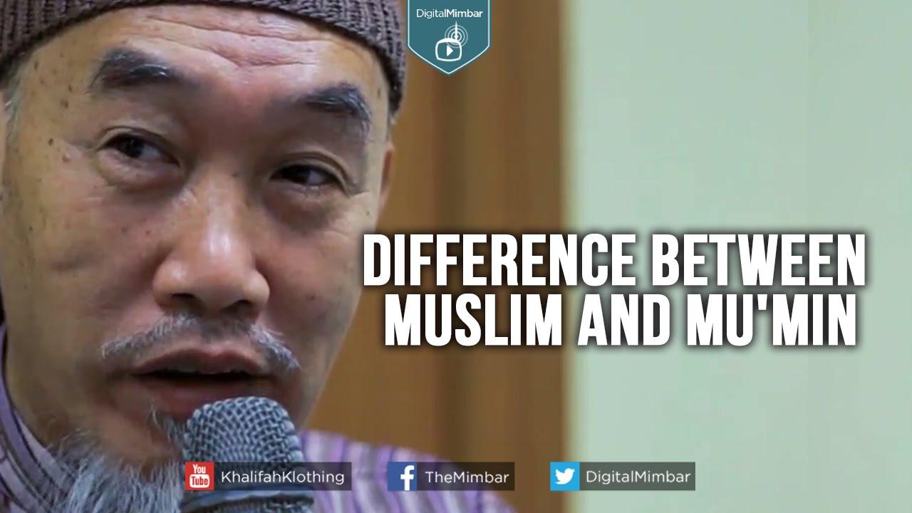 Difference Between Muslim And Mumin Hussain Yee