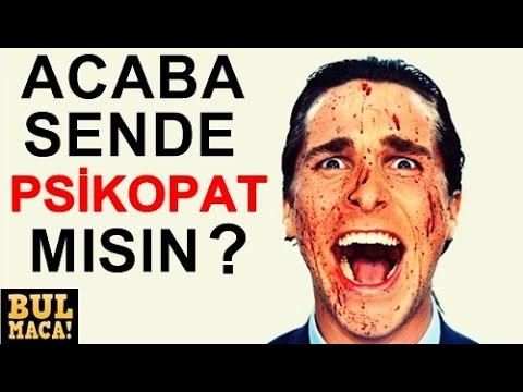 PSİKOPATMISIN ? TEST ET VE GÖR!