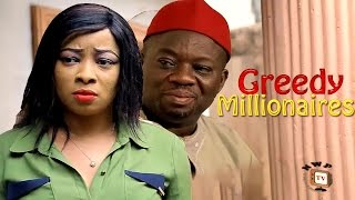 Greedy Millionaire - 2016 Latest Nigerian Nollywood movie