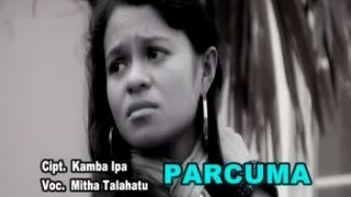 MITHA TALAHATU - PARCUMA (Official Music Video)
