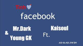 Download [Teaser] Tình Facebook - Mr.Dark Ft. Kaisoul & Young GK MP3 song and Music Video