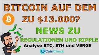 BITCOIN AUF DEM WEG ZU 13 000$! News zu Regulationen & Ripple! Analyse BTC ETHEREUM und Verge