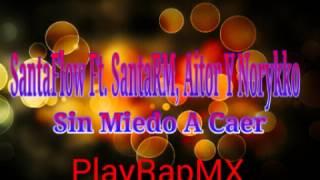 SantaFlow - Sin Miedo A Caer