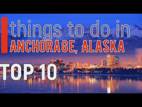 Anchorage, Alaska - Top 10 Things to do | Best Places to Visit |