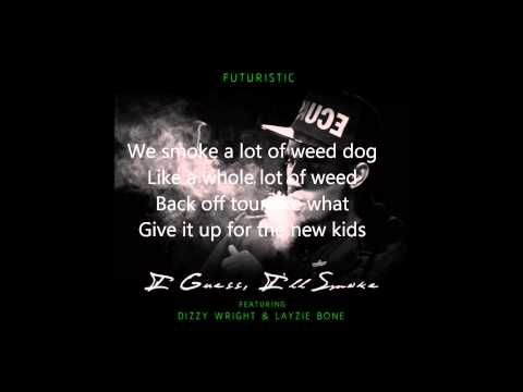 Futuristic - I Guess, I'll Smoke (Lyrics on Screen)