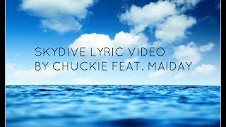 CHUCKIE FEAT. MAIDAY - SKYDIVE - LYRICS