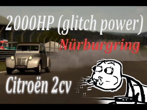 GT6 Citron 2cv 2000 Whp At Nrburgring Glitch Power