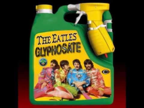 Glyphosate... (The Eatles)